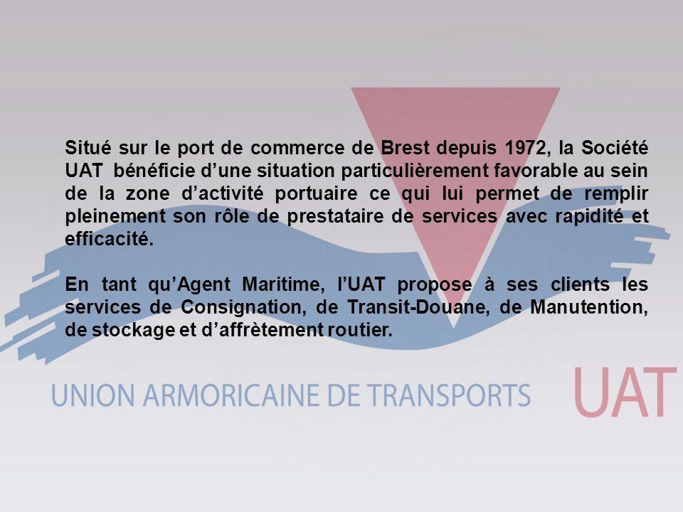 Situé sur le port de commerce de Brest depuis 1972, la Société UAT bénéficie dune situation particulièrement favorable au sein de la zone dactivité po