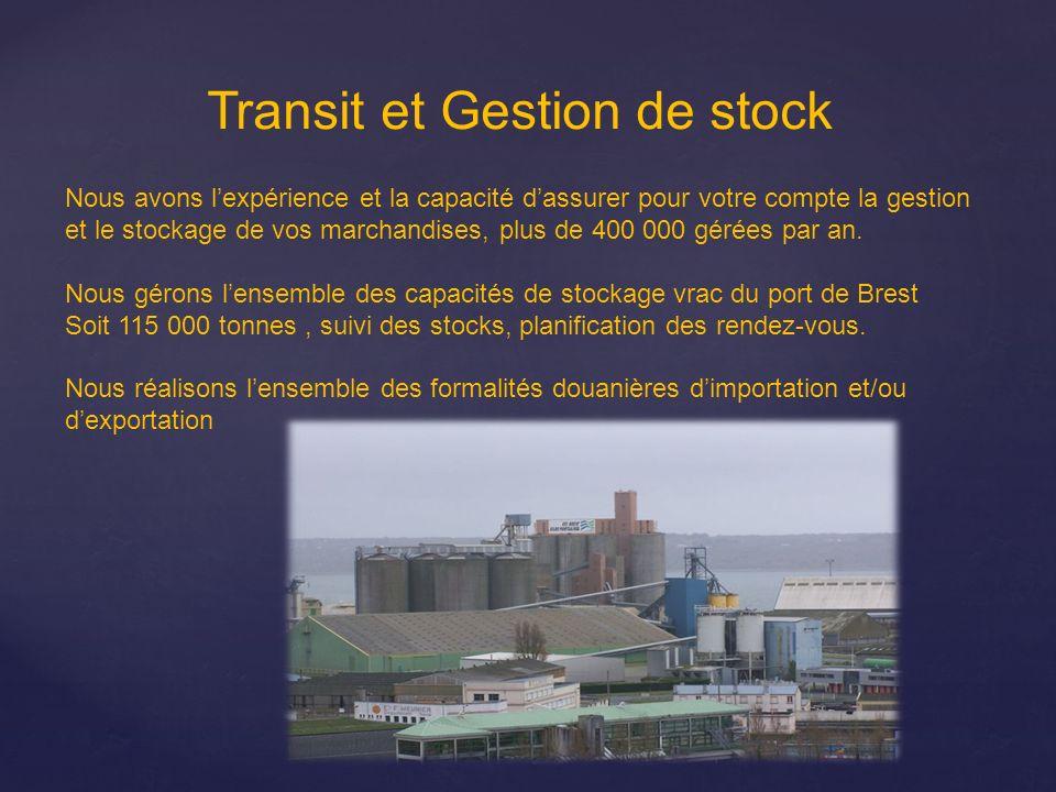 Transit et Gestion de stock Nous avons lexpérience et la capacité dassurer pour votre compte la gestion et le stockage de vos marchandises, plus de 40