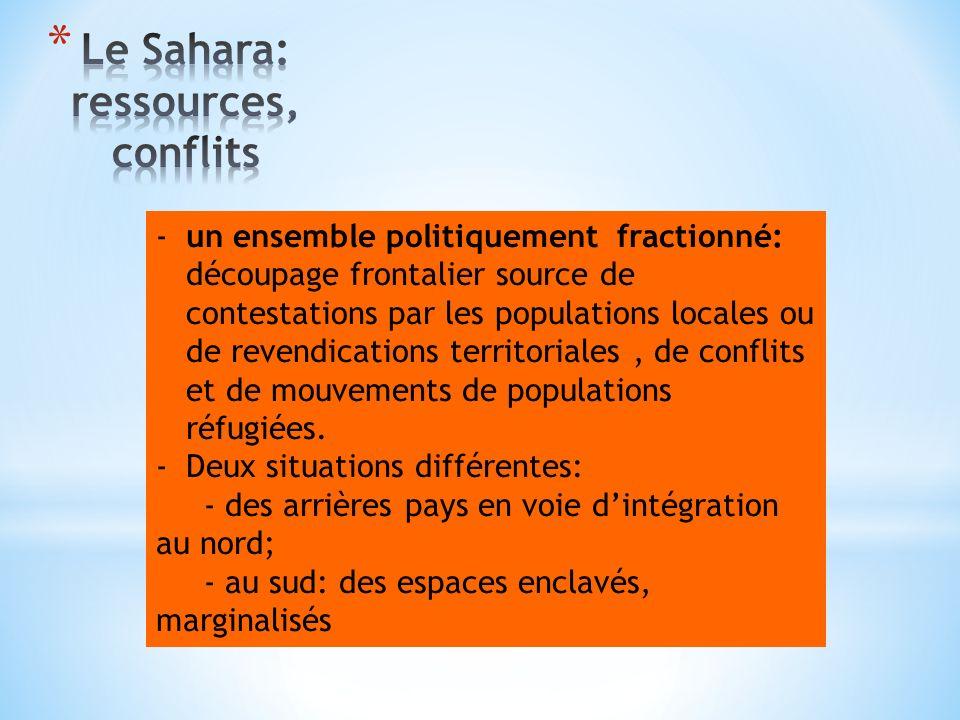 -un ensemble politiquement fractionné: découpage frontalier source de contestations par les populations locales ou de revendications territoriales, de conflits et de mouvements de populations réfugiées.