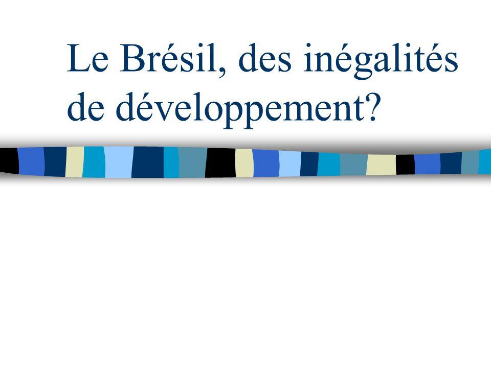 Le Brésil, des inégalités de développement?