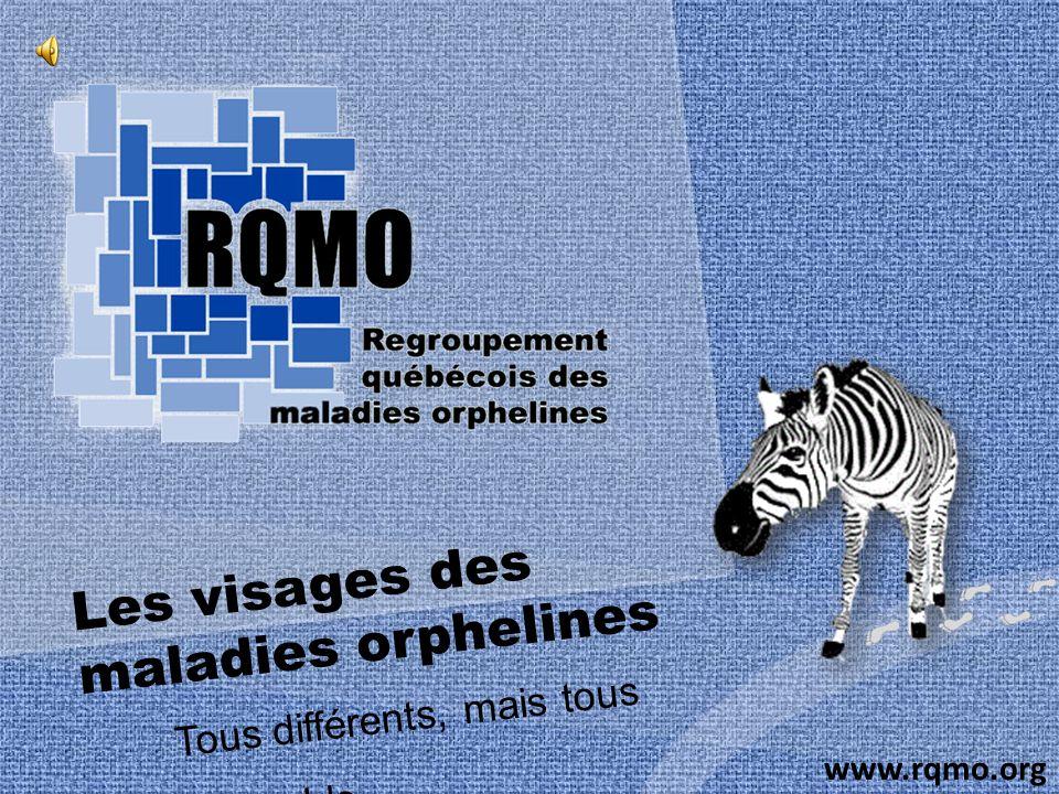 Tous différents, mais tous ensemble www.rqmo.org Les visages des maladies orphelines