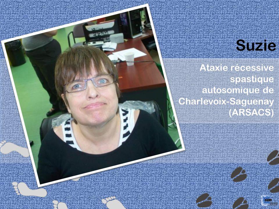 Suzie Ataxie récessive spastique autosomique de Charlevoix-Saguenay (ARSACS)