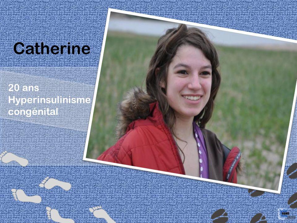 Catherine 20 ans Hyperinsulinisme congénital