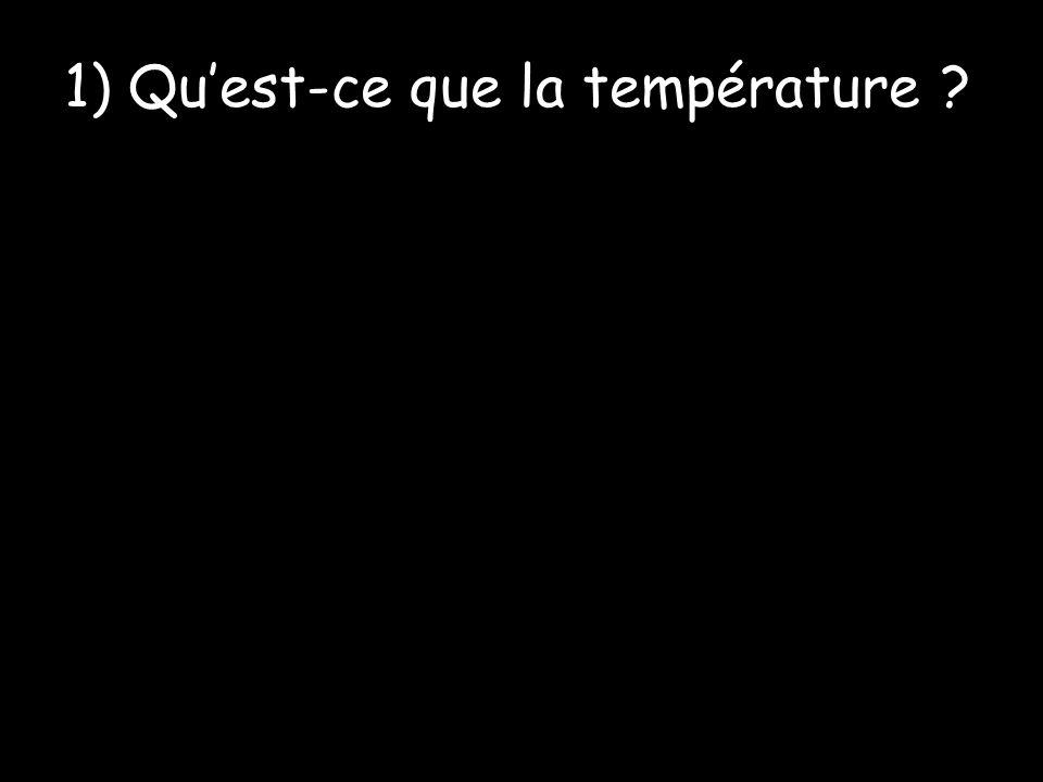 1) Quest-ce que la température ?