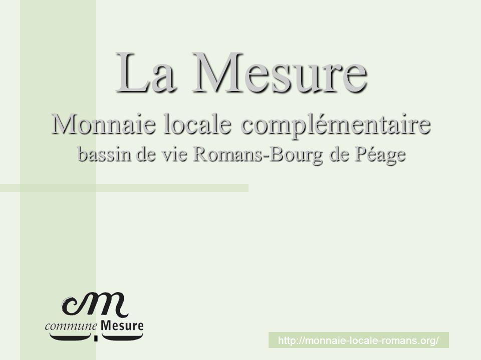 http://monnaie-locale-romans.org/ La Mesure Monnaie locale complémentaire bassin de vie Romans-Bourg de Péage
