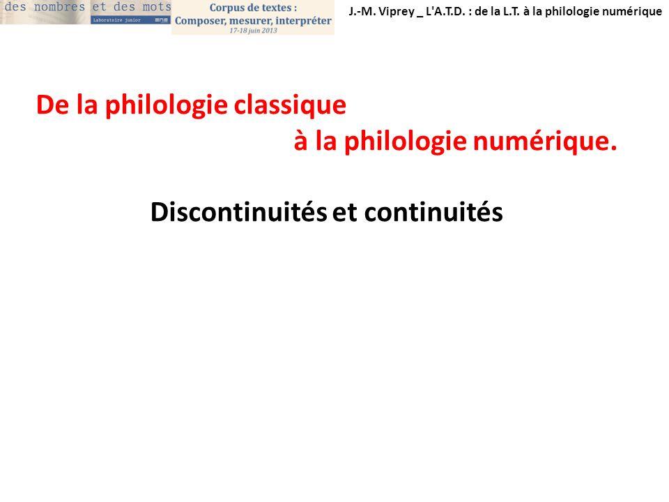 De la philologie classique à la philologie numérique. Discontinuités et continuités