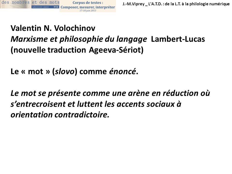 J.-M.Viprey _ L'A.T.D. : de la L.T. à la philologie numérique Valentin N. Volochinov Marxisme et philosophie du langage Lambert-Lucas (nouvelle traduc