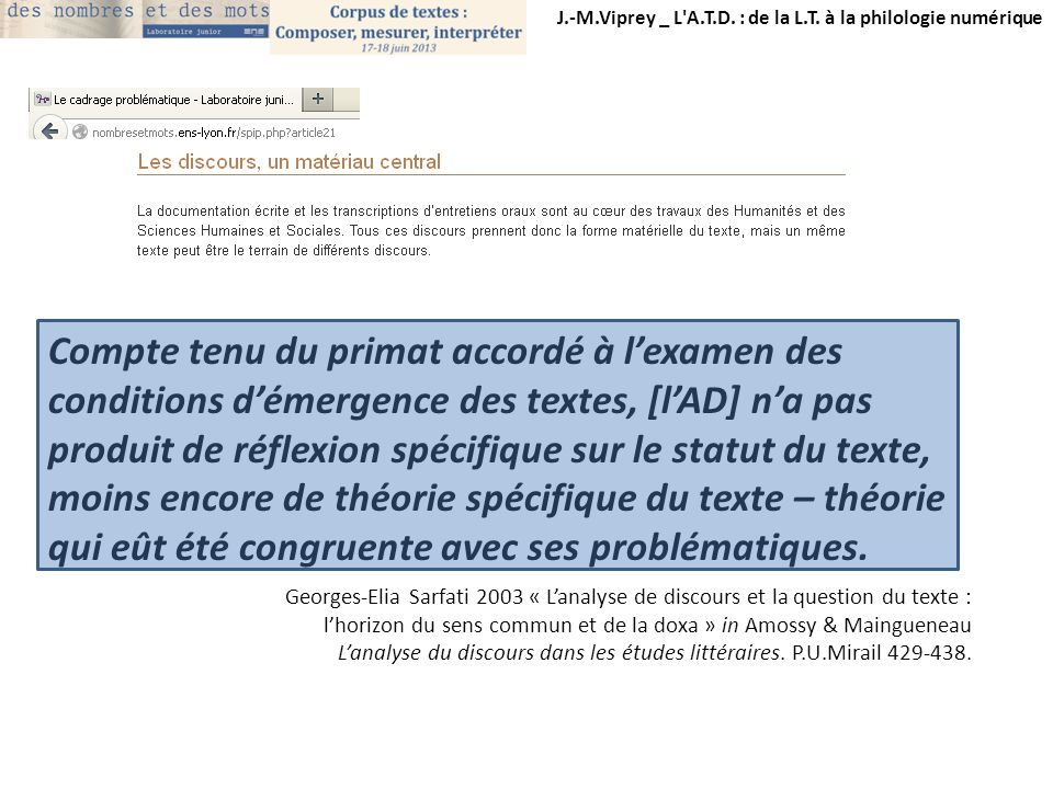 Compte tenu du primat accordé à lexamen des conditions démergence des textes, [lAD] na pas produit de réflexion spécifique sur le statut du texte, moi