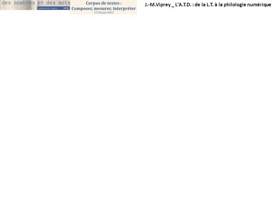 J.-M.Viprey _ L'A.T.D. : de la L.T. à la philologie numérique