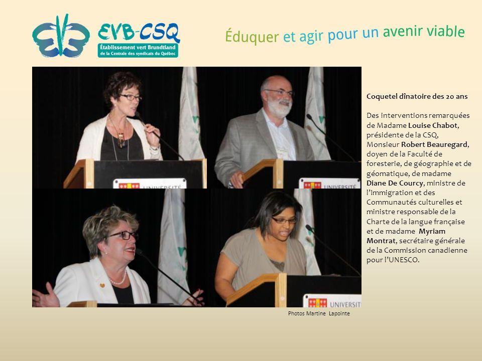Photos Martine Lapointe Coquetel dînatoire des 20 ans Des interventions remarquées de Madame Louise Chabot, présidente de la CSQ, Monsieur Robert Beau