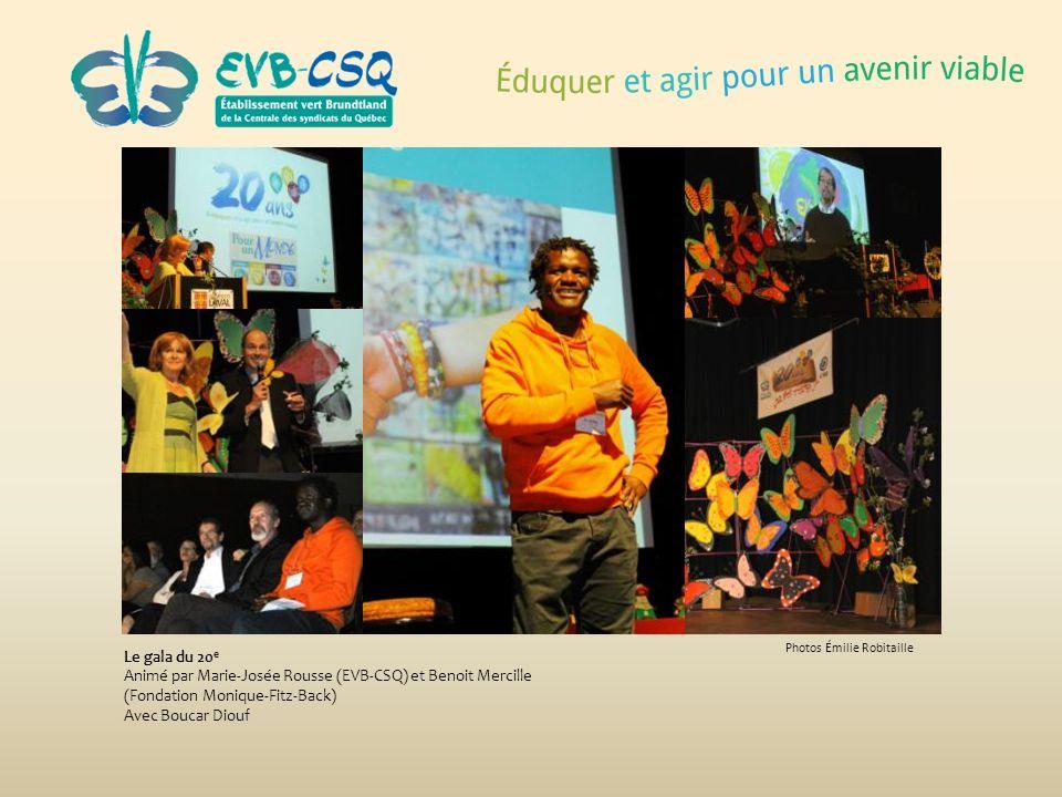Photos Émilie Robitaille Le gala du 20 e Animé par Marie-Josée Rousse (EVB-CSQ) et Benoit Mercille (Fondation Monique-Fitz-Back) Avec Boucar Diouf