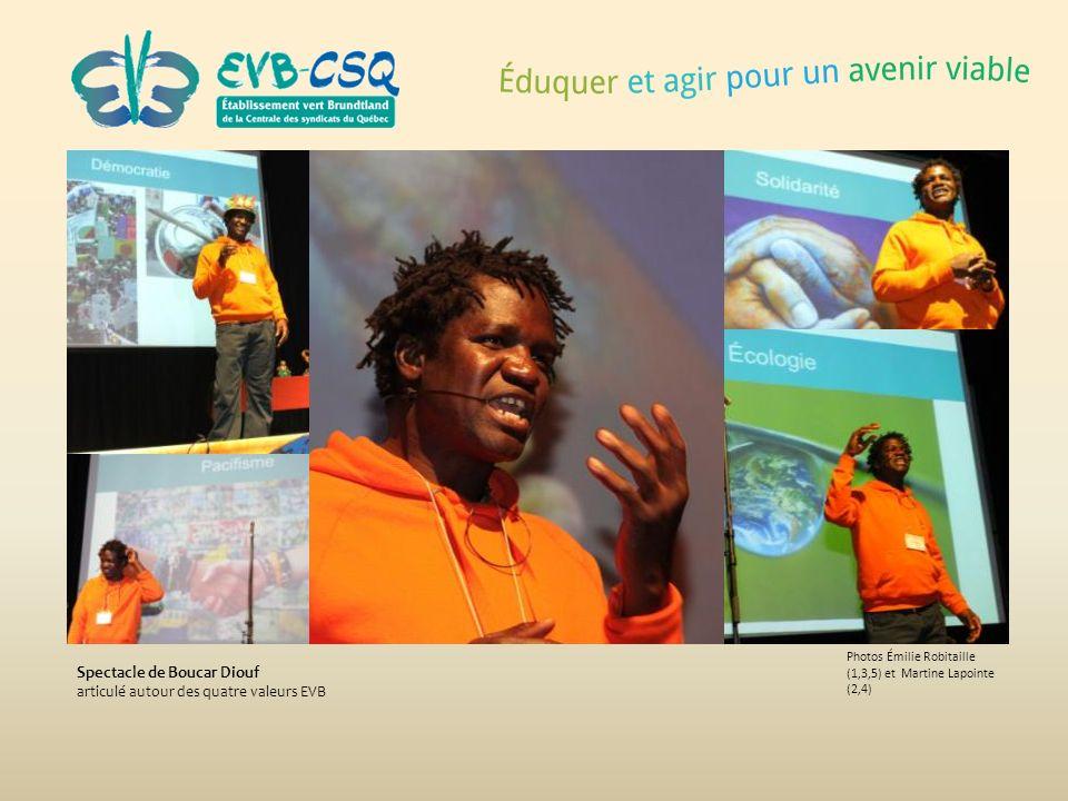 Photos Émilie Robitaille (1,3,5) et Martine Lapointe (2,4) Spectacle de Boucar Diouf articulé autour des quatre valeurs EVB