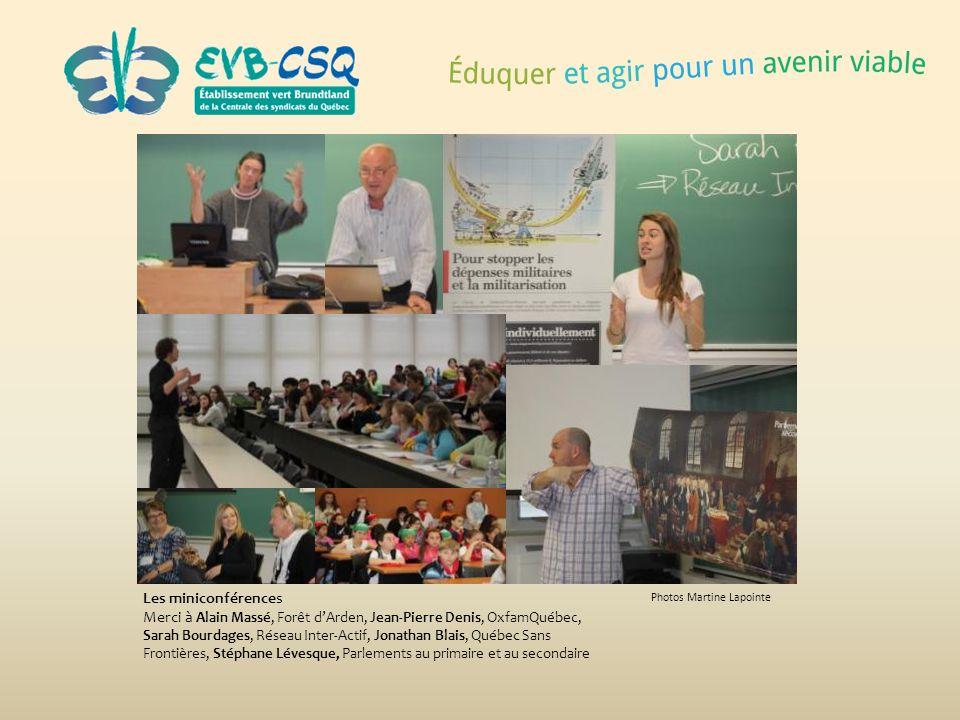Photos Martine Lapointe Les miniconférences Merci à Alain Massé, Forêt dArden, Jean-Pierre Denis, OxfamQuébec, Sarah Bourdages, Réseau Inter-Actif, Jo