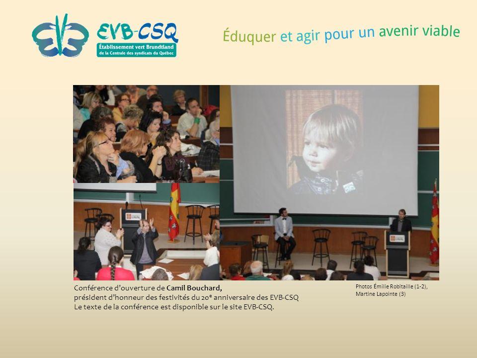 Photos Émilie Robitaille (1-2), Martine Lapointe (3) Conférence douverture de Camil Bouchard, président dhonneur des festivités du 20 e anniversaire d