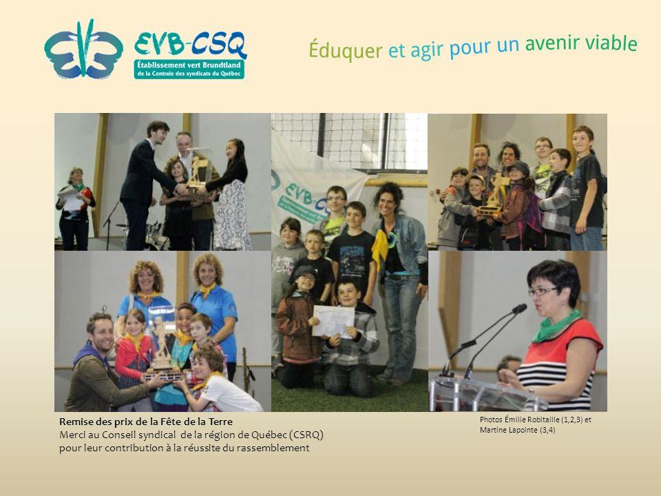 Photos Émilie Robitaille (1,2,3) et Martine Lapointe (3,4) Remise des prix de la Fête de la Terre Merci au Conseil syndical de la région de Québec (CS
