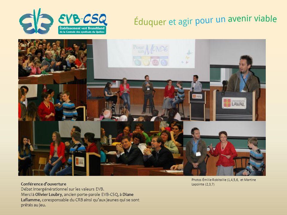 Photos Émilie Robitaille (1,4,5,6, et Martine Lapointe (2,3,7) Conférence douverture Débat intergénérationnel sur les valeurs EVB. Merci à Olivier Lou