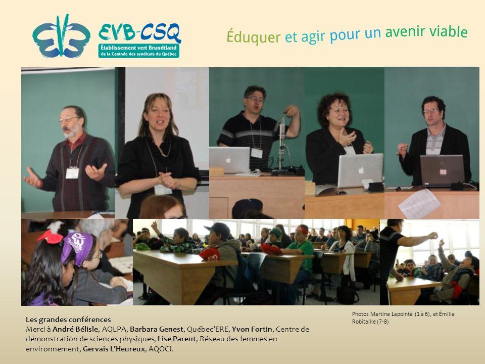 Photos Martine Lapointe (1 à 6), et Émilie Robitaille (7-8) Les grandes conférences Merci à André Bélisle, AQLPA, Barbara Genest, QuébecERE, Yvon Fort