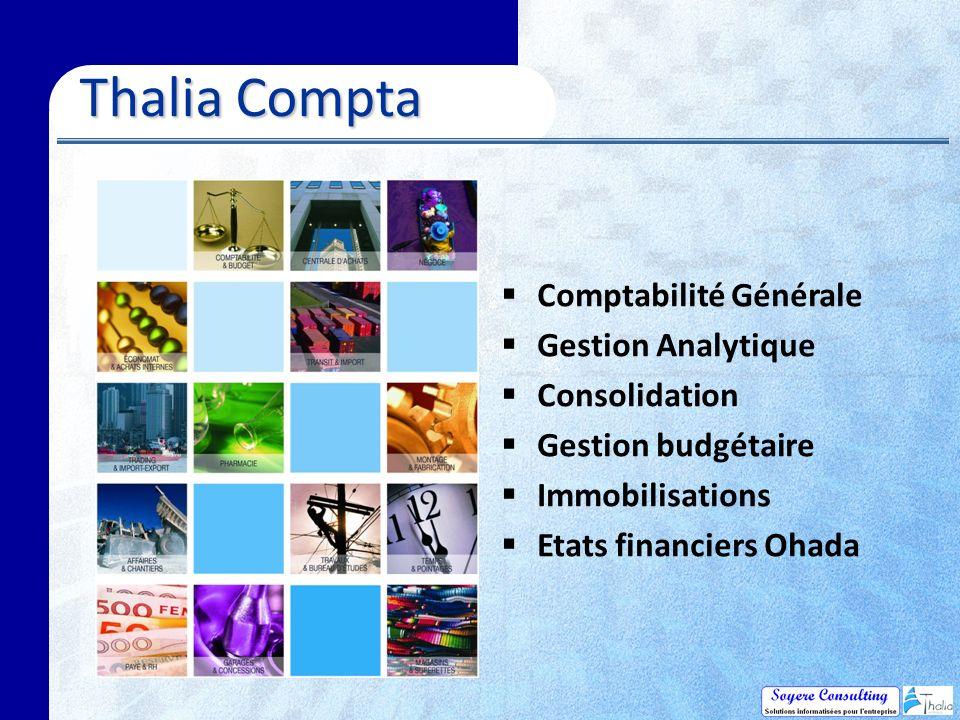 Thalia Compta Thalia Compta Comptabilité Générale Gestion Analytique Consolidation Gestion budgétaire Immobilisations Etats financiers Ohada