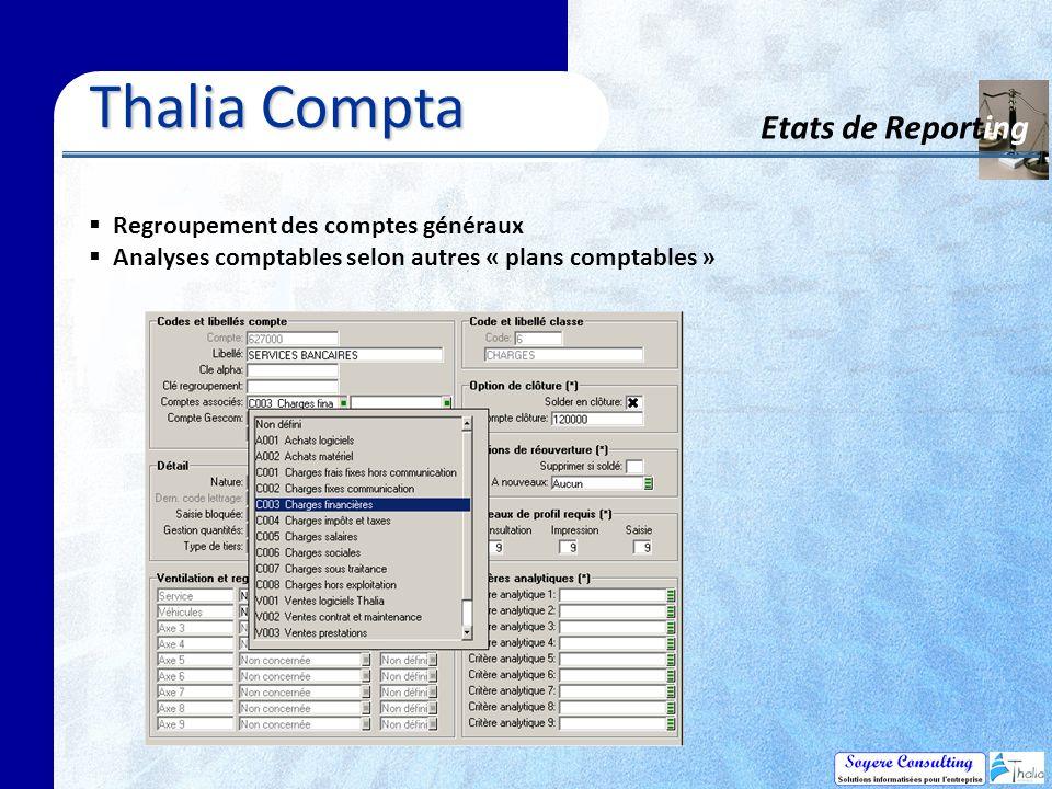 Thalia Compta Etats de Reporting Regroupement des comptes généraux Analyses comptables selon autres « plans comptables »