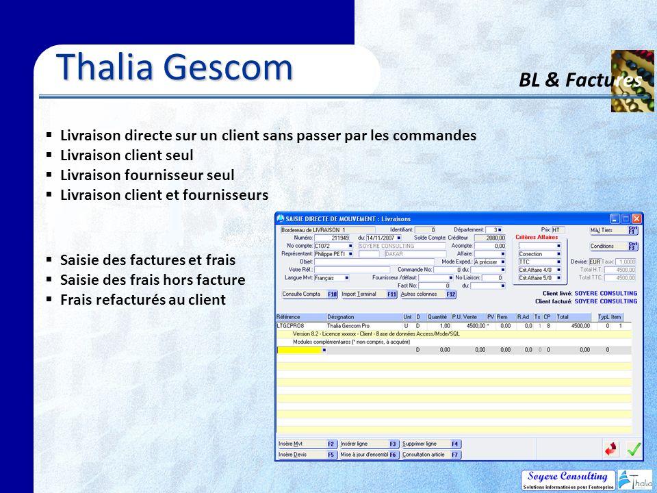 Thalia Gescom BL & Factures Livraison directe sur un client sans passer par les commandes Livraison client seul Livraison fournisseur seul Livraison client et fournisseurs Saisie des factures et frais Saisie des frais hors facture Frais refacturés au client