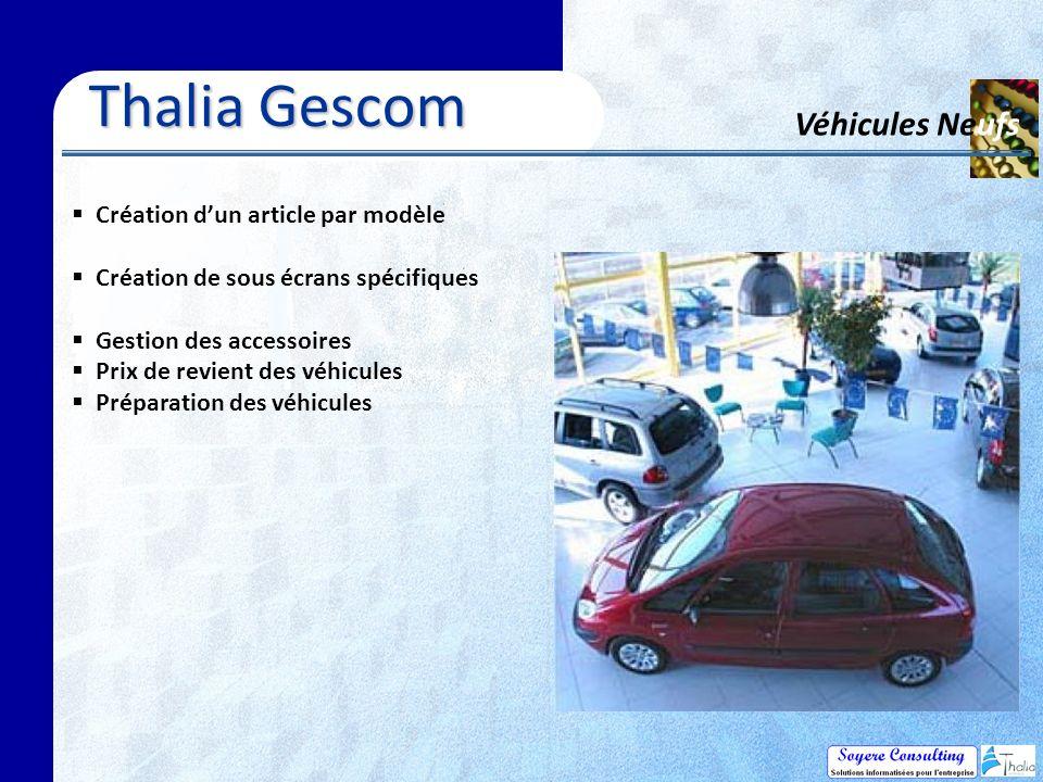 Thalia Gescom Véhicules Neufs Création dun article par modèle Création de sous écrans spécifiques Gestion des accessoires Prix de revient des véhicules Préparation des véhicules