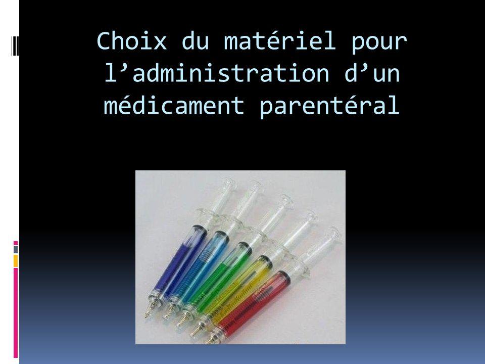 Choix du matériel pour ladministration dun médicament parentéral