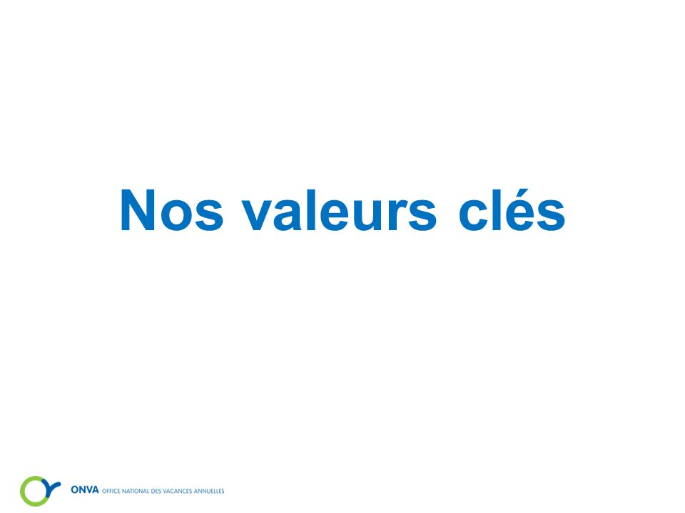 Nos valeurs clés