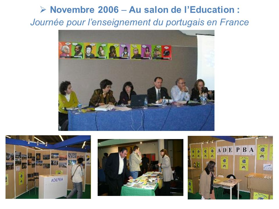 Novembre 2006 – Au salon de lEducation : Journée pour lenseignement du portugais en France