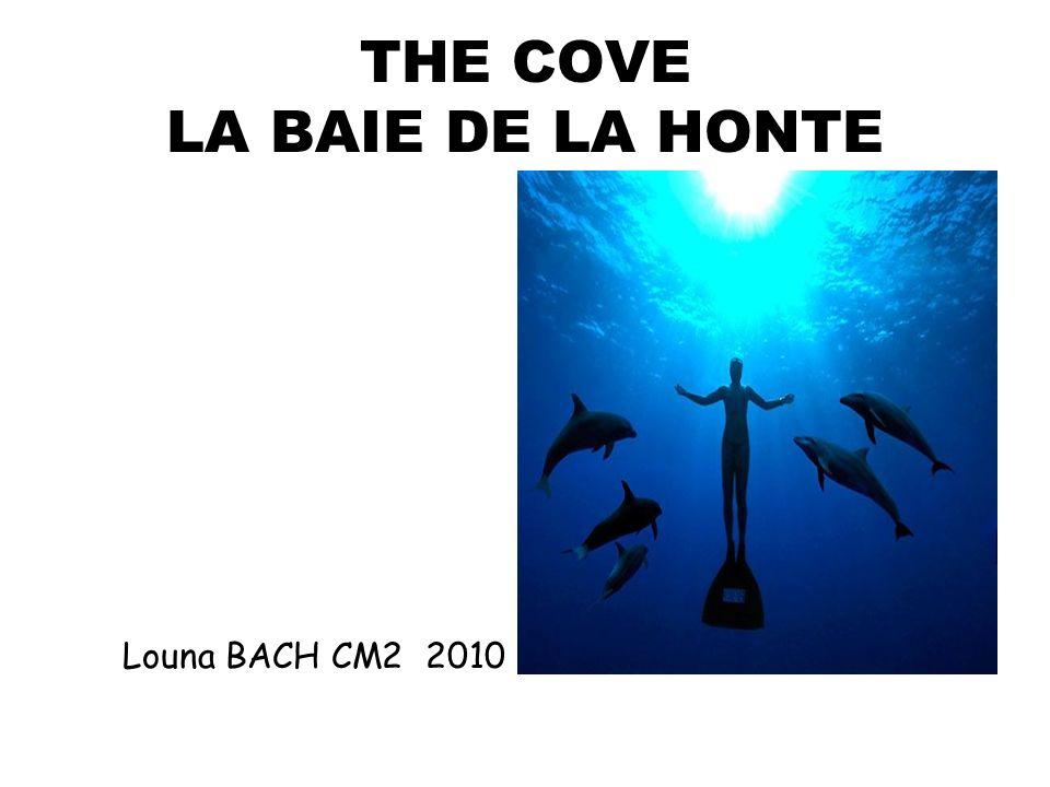 THE COVE LA BAIE DE LA HONTE Louna BACH CM2 2010