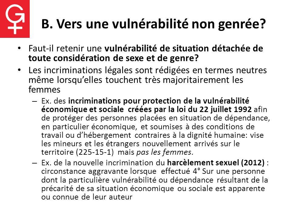 B. Vers une vulnérabilité non genrée? Faut-il retenir une vulnérabilité de situation détachée de toute considération de sexe et de genre? Les incrimin