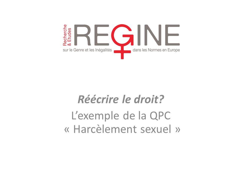 Réécrire le droit? Lexemple de la QPC « Harcèlement sexuel »