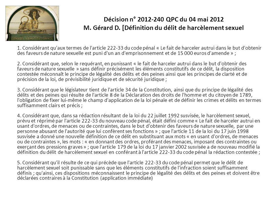 Décision n° 2012-240 QPC du 04 mai 2012 M. Gérard D. [Définition du délit de harcèlement sexuel 1. Considérant qu'aux termes de l'article 222-33 du co