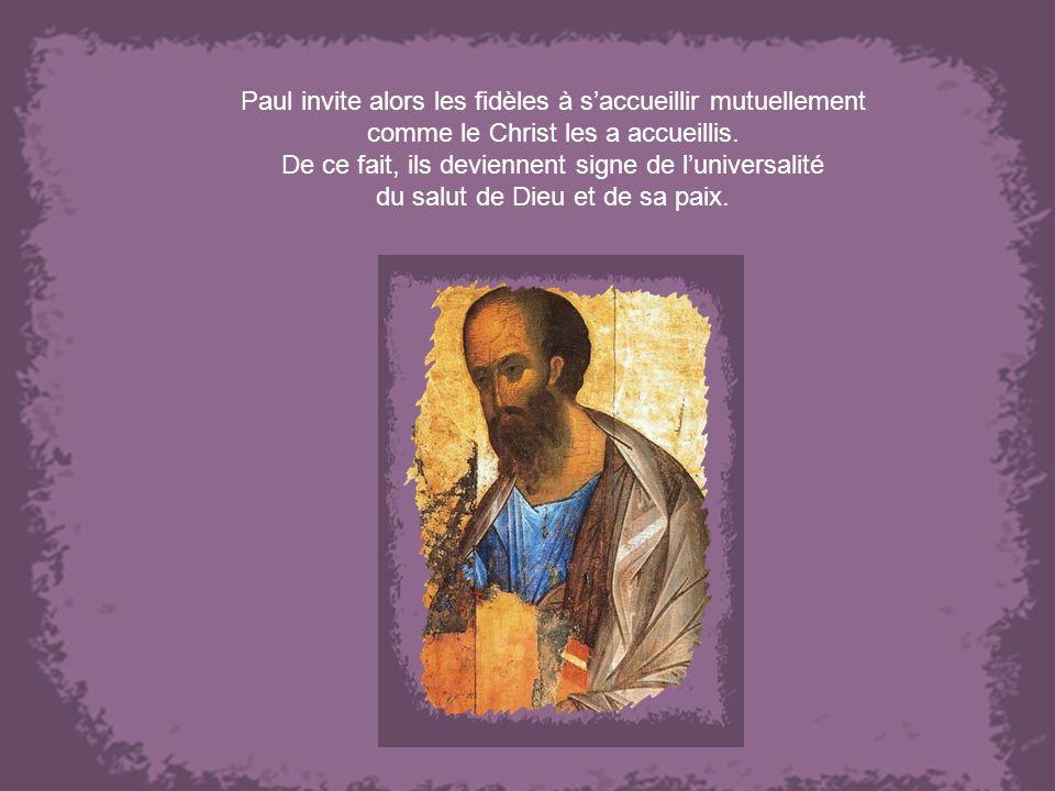 Paul invite alors les fidèles à saccueillir mutuellement comme le Christ les a accueillis.