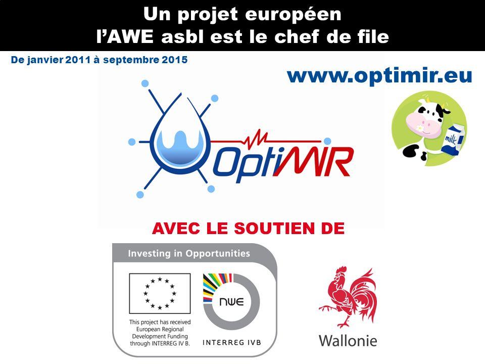 www.optimir.eu Un projet européen lAWE asbl est le chef de file AVEC LE SOUTIEN DE De janvier 2011 à septembre 2015