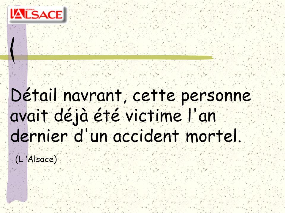 Détail navrant, cette personne avait déjà été victime l'an dernier d'un accident mortel. (L Alsace)