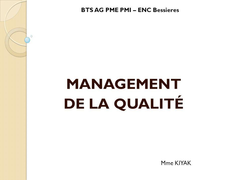 MANAGEMENT DE LA QUALITÉ BTS AG PME PMI – ENC Bessieres Mme KIYAK