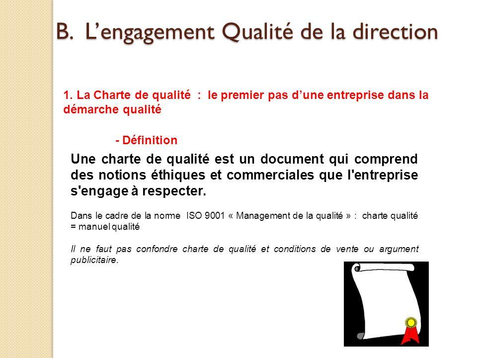 Une charte de qualité est un document qui comprend des notions éthiques et commerciales que l'entreprise s'engage à respecter. Dans le cadre de la nor