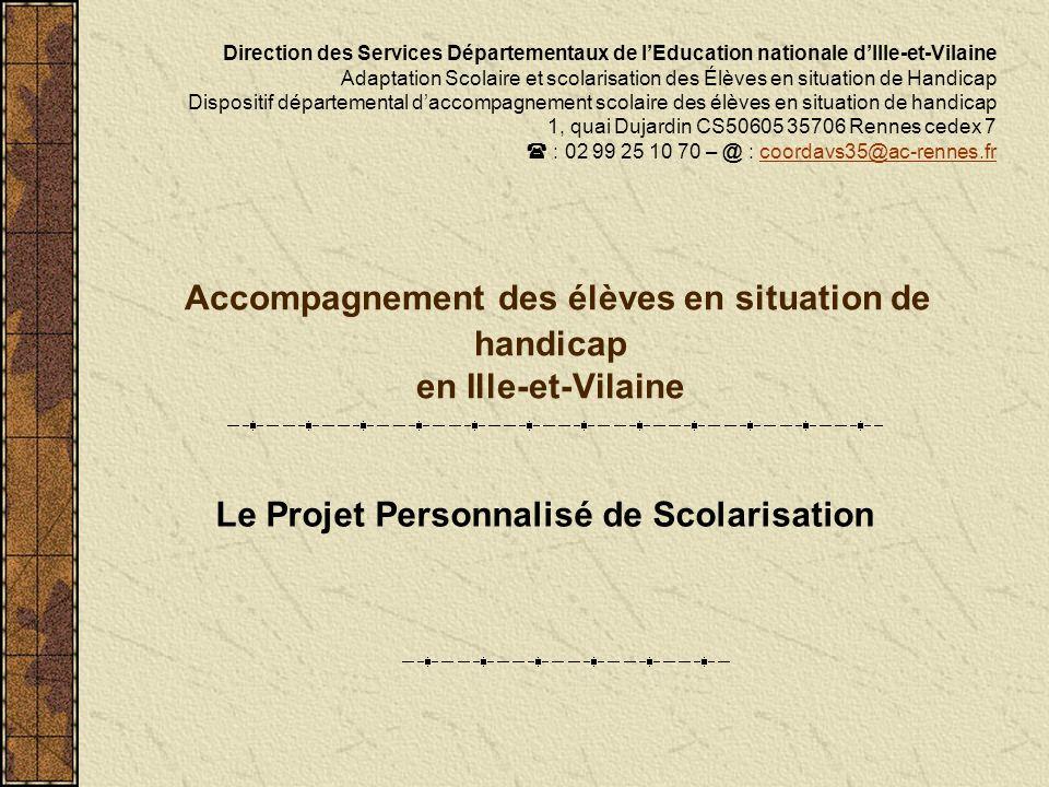 Accompagnement des élèves en situation de handicap en Ille-et-Vilaine Direction des Services Départementaux de lEducation nationale dIlle-et-Vilaine A