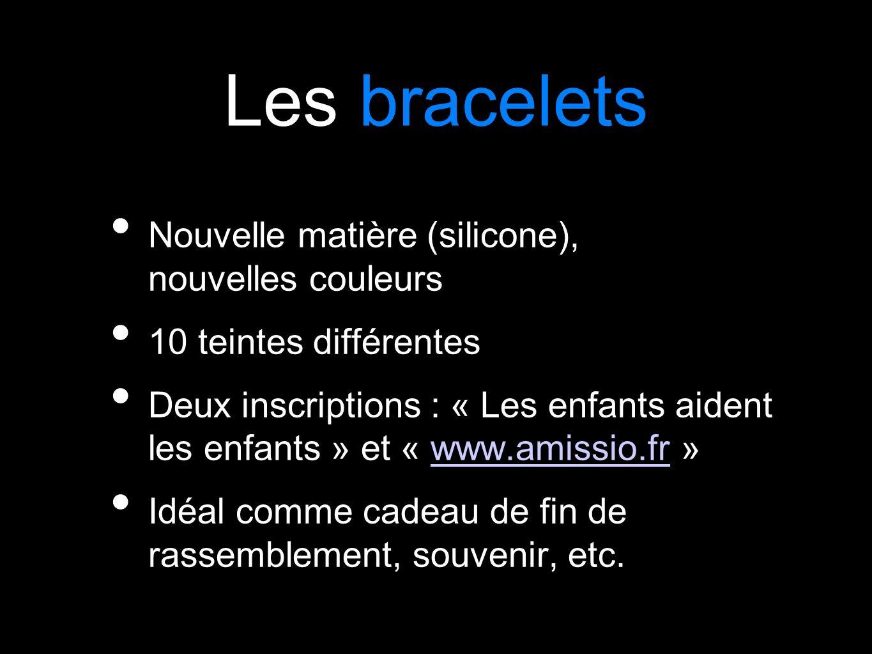 Les bracelets Nouvelle matière (silicone), nouvelles couleurs 10 teintes différentes Deux inscriptions : « Les enfants aident les enfants » et « www.a