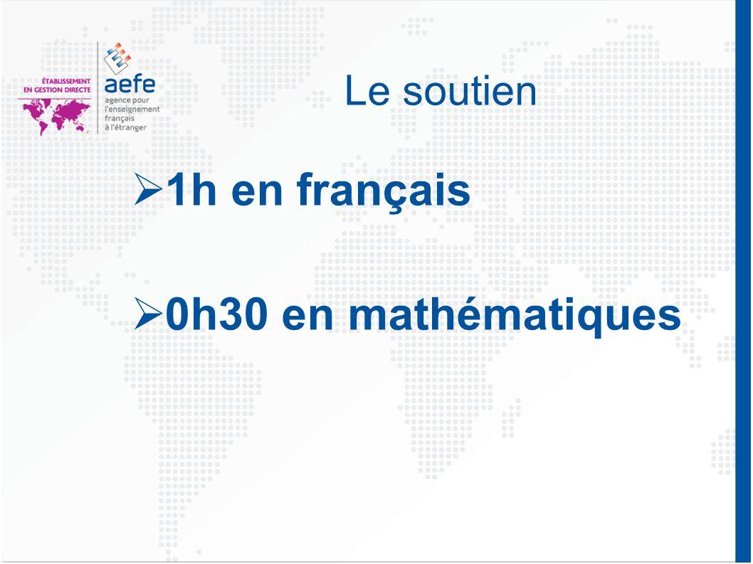 Le soutien 1h en français 0h30 en mathématiques