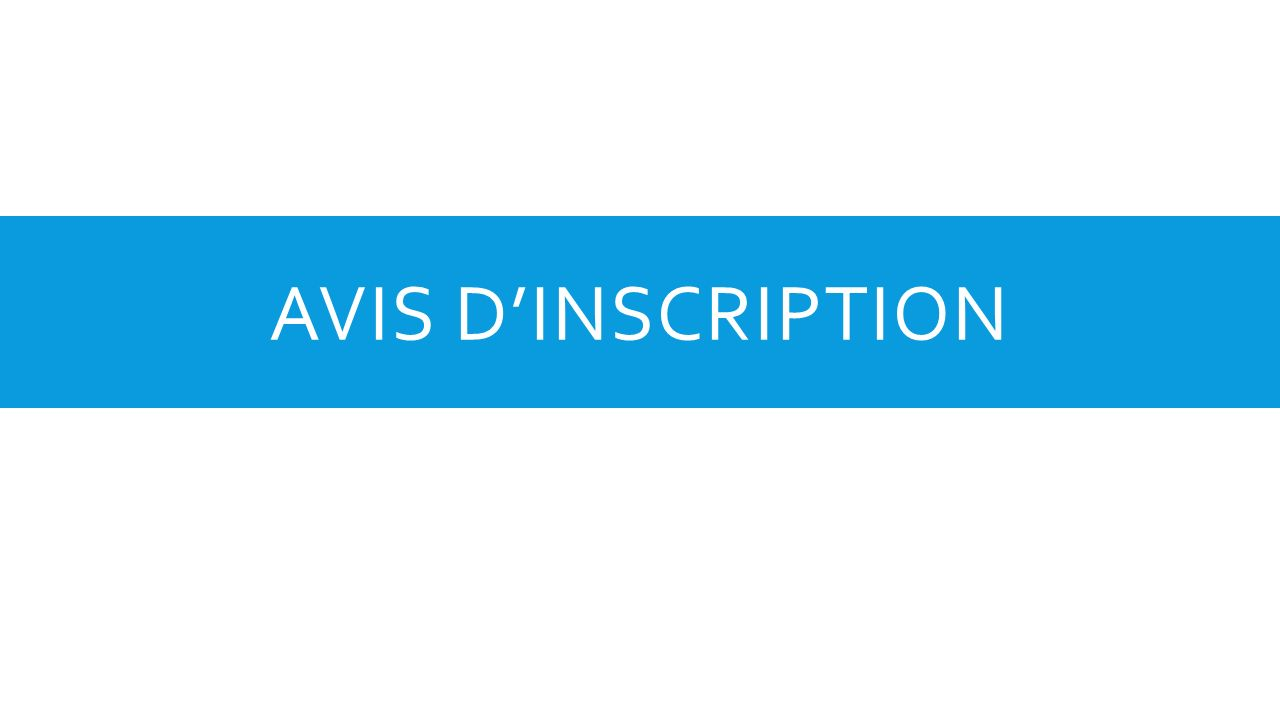 AVIS DINSCRIPTION