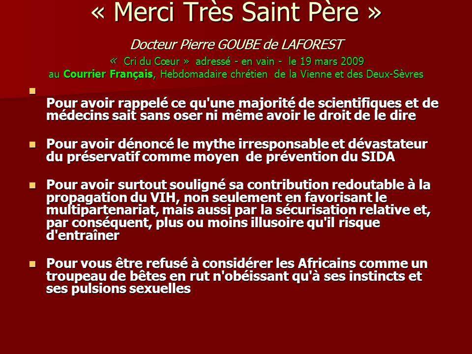 « Merci Très Saint Père » Docteur Pierre GOUBE de LAFOREST « Cri du Cœur » adressé - en vain - le 19 mars 2009 au Courrier Français, Hebdomadaire chré