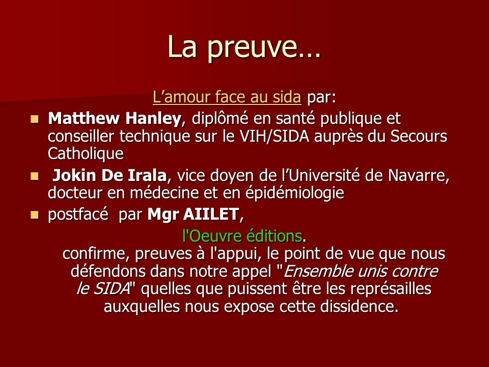La preuve… Lamour face au sidaLamour face au sida par: Lamour face au sida Matthew Hanley, diplômé en santé publique et conseiller technique sur le VI