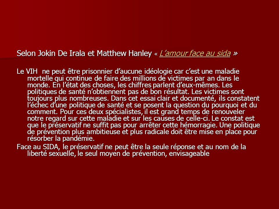 Selon Jokin De Irala et Matthew Hanley « Lamour face au sida » Selon Jokin De Irala et Matthew Hanley « Lamour face au sida » Lamour face au sida Lamo