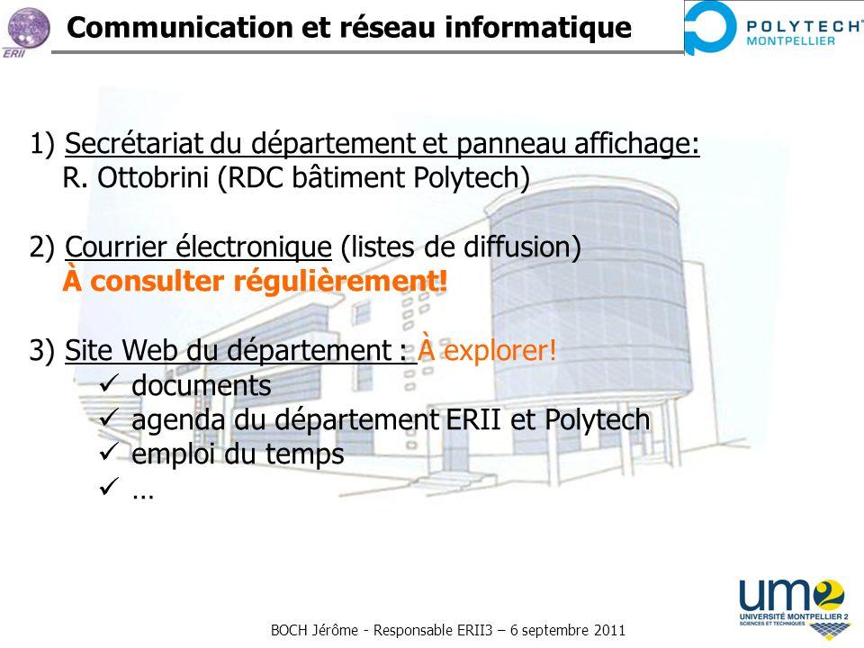 BOCH Jérôme - Responsable ERII3 – 6 septembre 2011 Communication et réseau informatique 1) Secrétariat du département et panneau affichage: R. Ottobri