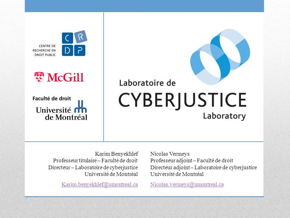 Nicolas Vermeys Professeur adjoint – Faculté de droit Directeur adjoint – Laboratoire de cyberjustice Université de Montréal Nicolas.vermeys@umontreal