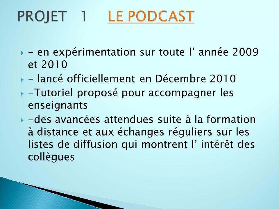 - en expérimentation sur toute l année 2009 et 2010 - lancé officiellement en Décembre 2010 -Tutoriel proposé pour accompagner les enseignants -des av