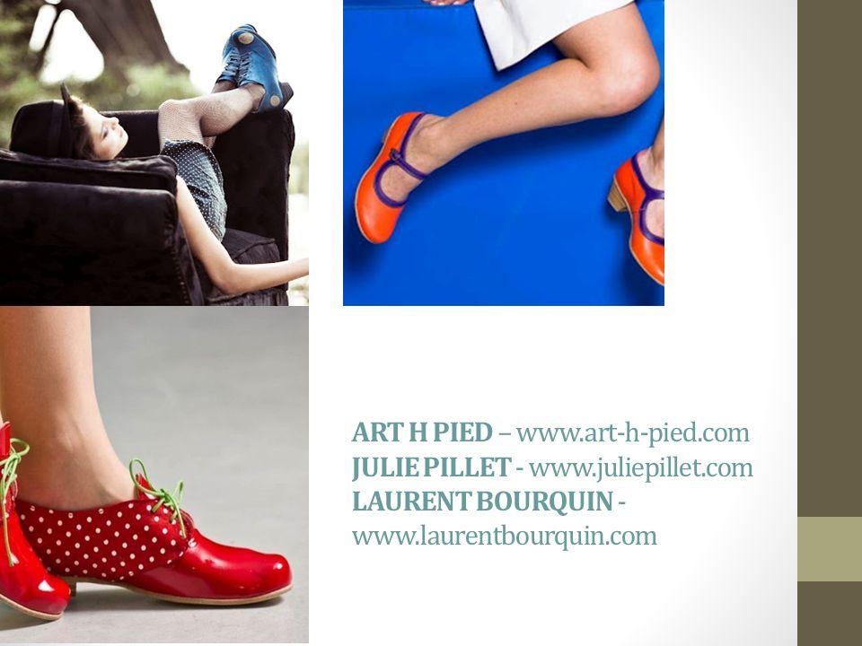 ART H PIED – www.art-h-pied.com JULIE PILLET - www.juliepillet.com LAURENT BOURQUIN - www.laurentbourquin.com