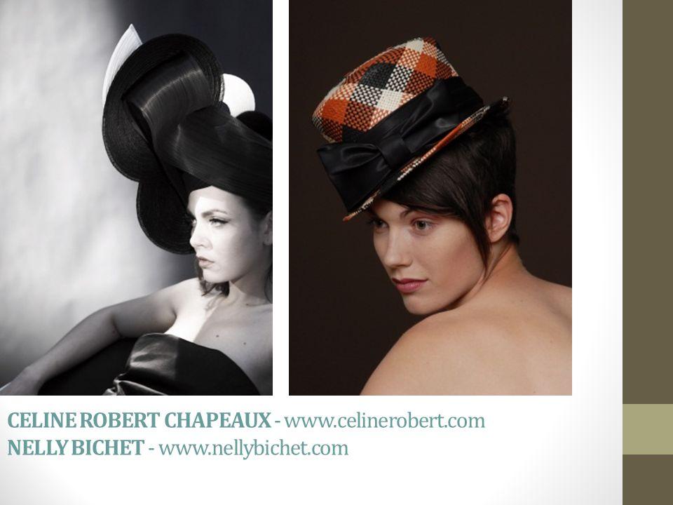 CELINE ROBERT CHAPEAUX - www.celinerobert.com NELLY BICHET - www.nellybichet.com