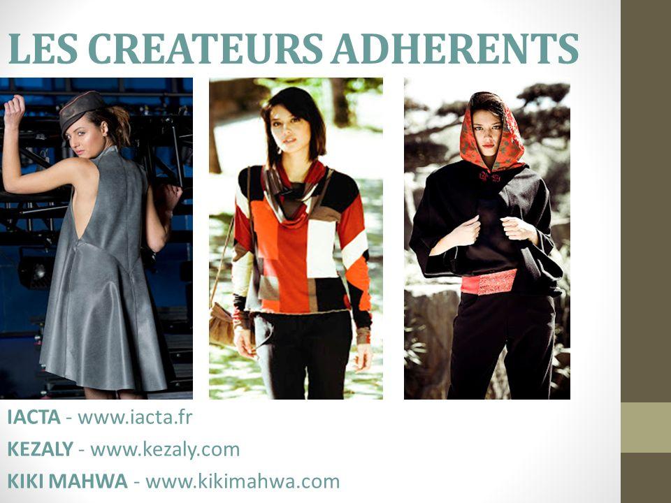 LES CREATEURS ADHERENTS IACTA - www.iacta.fr KEZALY - www.kezaly.com KIKI MAHWA - www.kikimahwa.com